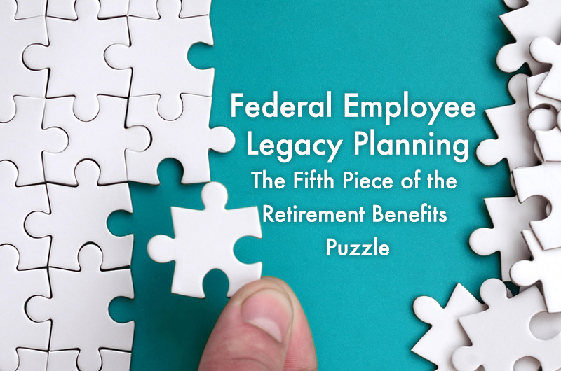 Legacy Planning: The Fifth Piece of the Retirement Puzzle